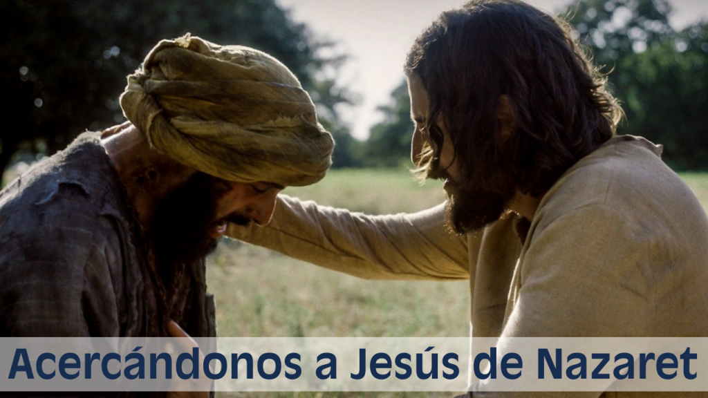 Acercándonos a Jesús de Nazaret